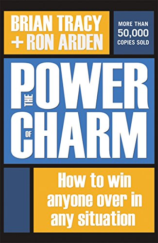 9780814473573: The Power of Charm: How to Win Anyone Over in Any Situation