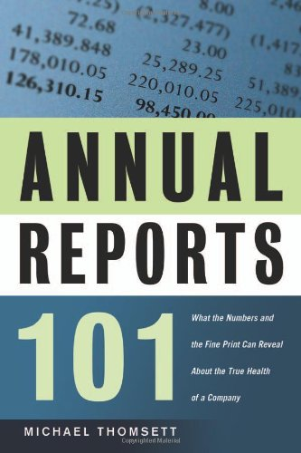 9780814473672: Annual Reports 101: What the Numbers and the Fine Print Can Reveal About the True Health of a Company