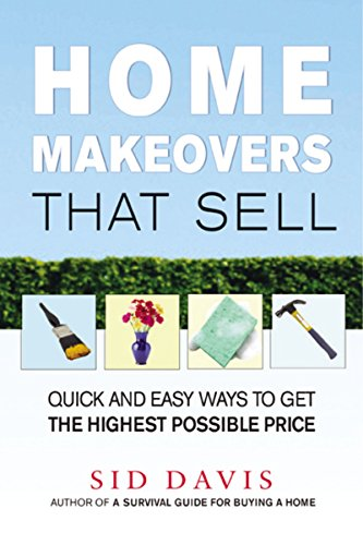9780814473733: Home Makeovers That Sell: Quick and Easy Ways to Get the Highest Possible Price