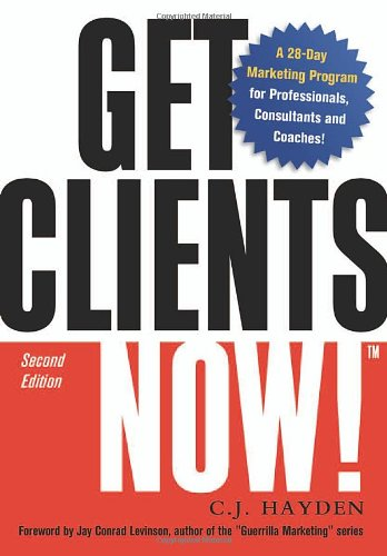 9780814473740: Get Clients Now!(TM): A 28-Day Marketing Program for Professionals, Consultants, and Coaches