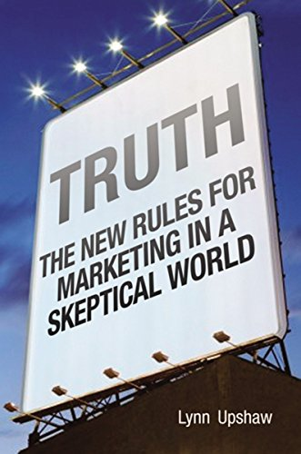 9780814473764: Truth: The New Rules for Marketing in a Skeptical World