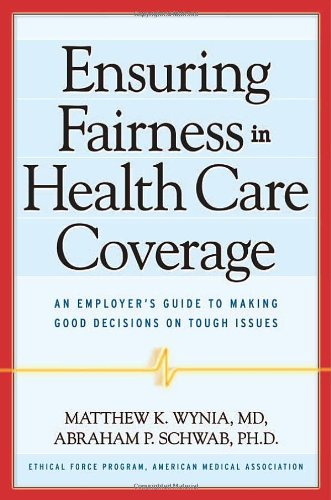 Ensuring Fairness in Health Care Coverage: An: Wynia MD, Matthew
