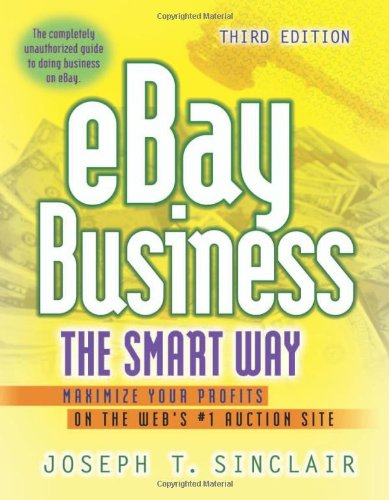 9780814473948: Ebay Business The Smart Way: Maximize Your Profits on the Web's #1 Auction Site: Maximize Your Profits on the Web's No1 Auction Site