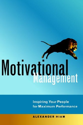 9780814473979: Motivational Management: Inspiring Your People for Maximum Performance