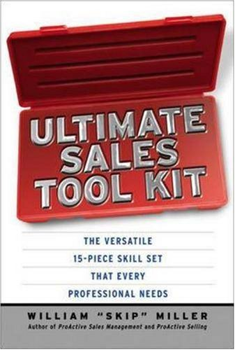 9780814474006: Ultimate Sales Tool Kit: The Versatile 15-Piece Skill Set That Every Professional Needs