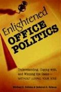 9780814474068: Enlightened Office Politics: Understanding, Coping with, and Winning the Game--Without Losing Your Soul