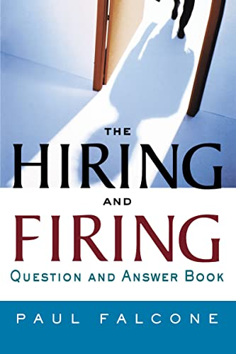9780814474129: The Hiring and Firing Question and Answer Book
