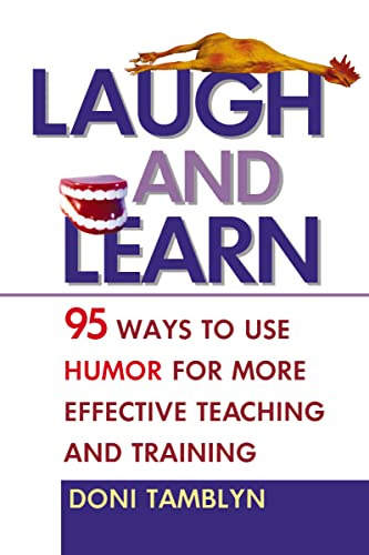 9780814474150: Laugh and Learn: 95 Ways to Use Humor for More Effective Teaching and Training
