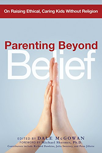 9780814474266: Parenting Beyond Belief: On Raising Ethical, Caring Kids Without Religion