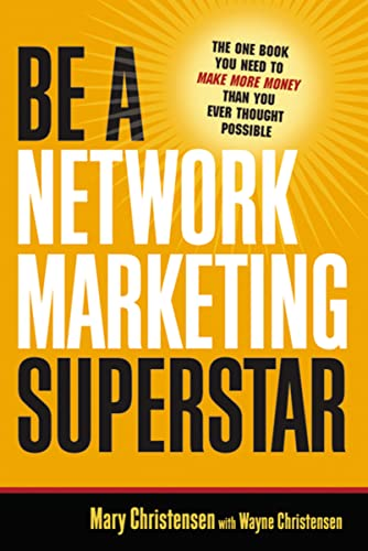 9780814474310: Be a Network Marketing Superstar: The One Book You Need to Make More Money Than You Ever Thought Possible