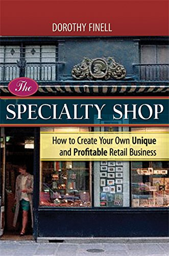 9780814474426: The Specialty Shop: How to Create Your Own Unique and Profitable Retail Business