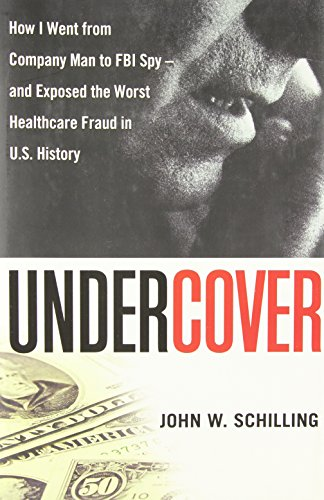 9780814474501: Undercover: How I went from Company Man to FBI Spy – and Exposed the Worst Healthcare Fraud in U.S. History
