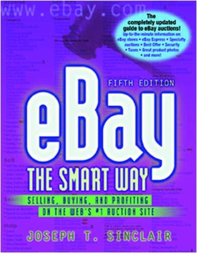 9780814474518: eBay the Smart Way: Selling, Buying, and Profiting on the Web's #1 Auction Site