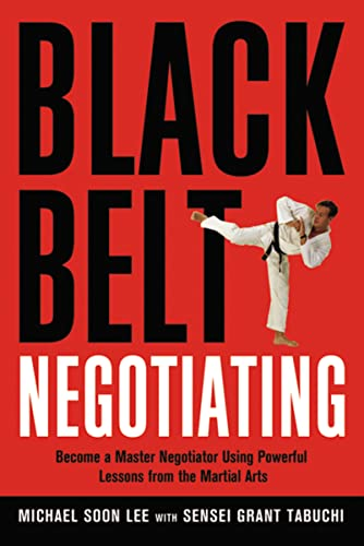 9780814474617: Black Belt Negotiating: Become a Master Negotiator Using Powerful Lessons from the Martial Arts