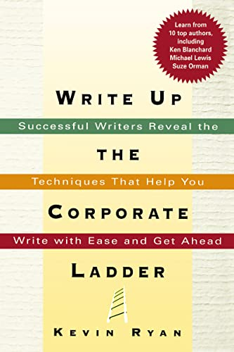 9780814474631: Write Up the Corporate Ladder: Successful Writers Reveal the Techniques That Help You Write with Ease and Get Ahead