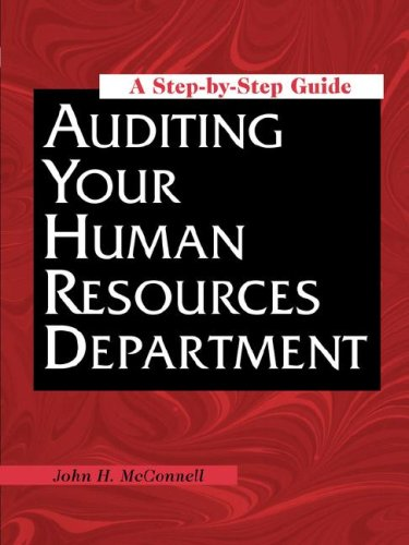 Auditing Your Human Resources Department: A Step-by-Step Guide: McConnell, John H.