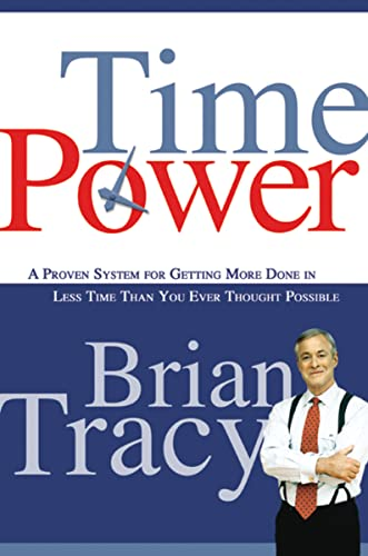 9780814474709: Time Power: A Proven System for Getting More Done in Less Time Than You Ever Thought Possible