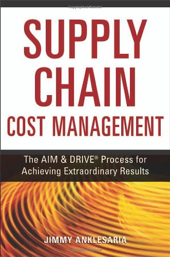 9780814474754: Supply Chain Cost Management: The AIM & DRIVE® Process for Achieving Extraordinary Results