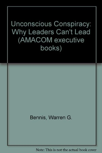 9780814475072: Unconscious Conspiracy: Why Leaders Can't Lead