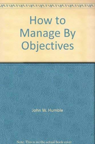 9780814475089: How to Manage By Objectives