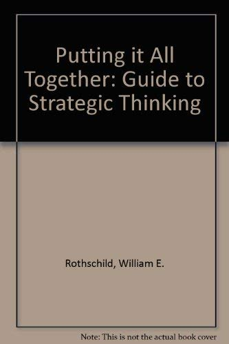 9780814475553: Putting it All Together: Guide to Strategic Thinking