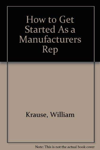 9780814475744: How to Get Started As a Manufacturers Rep