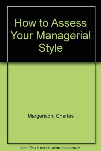 How to Assess Your Managerial Style: Margerison, Charles