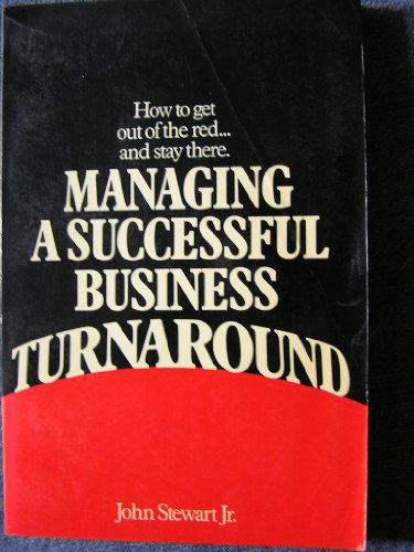 Managing a Successful Business Turnaround (0814476090) by John Stewart