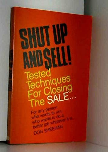 9780814476154: Shut Up and Sell!: Tested Techniques for Closing the Sale