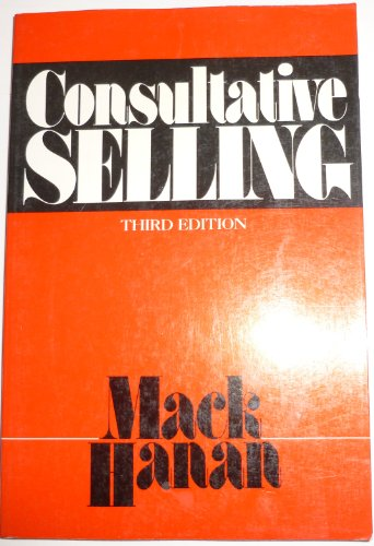 9780814476772: Consultative Selling