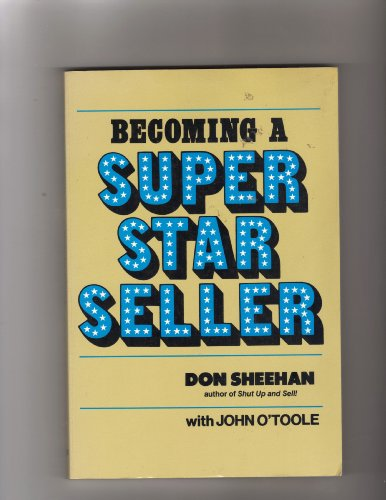 Becoming a Superstar Seller (0814476783) by Sheehan, Don; O'Toole, John