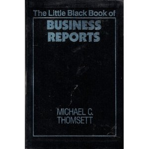 The Little Black Book of Business Reports (The Little Black Book Series): Michael C. Thomsett