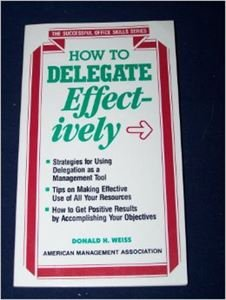9780814477007: How to Delegate Effectively (Successful Office Skills)