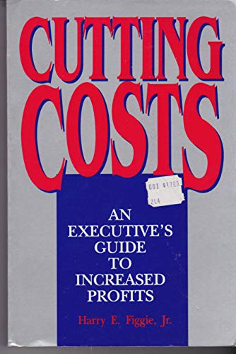9780814477205: Cutting Costs: An Executive's Guide to Increased Profits