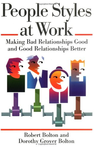 9780814477236: People Styles at Work: Making Bad Relationships Good and Good Relationships Better