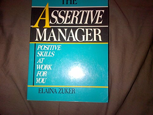 9780814477274: The Assertive Manager: Positive Skills at Work for You