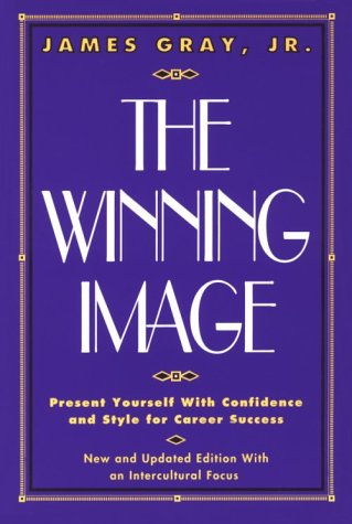 9780814477458: The Winning Image: Present Yourself with Confidence and Style for Career Success