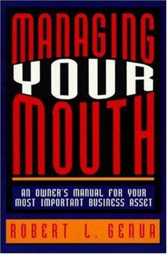 9780814478035: Managing Your Mouth: An Owner's Manual for Your Most Important Business Asset