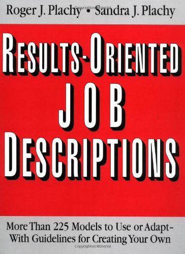 9780814478066: Results-Oriented Job Descriptions: More Than 225 Models to Use or Adapt -- With Guidelines for Creating Your Own