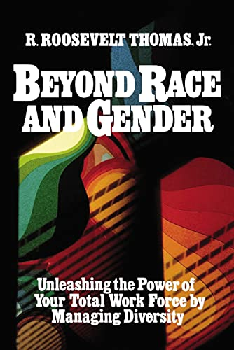 9780814478073: Beyond Race and Gender: Unleashing the Power of Your Total Workforce by Managing Diversity