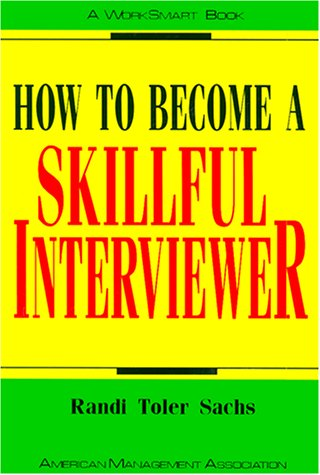 How to Become a Skillful Interviewer (Worksmart Series): Sachs, Randi Toler