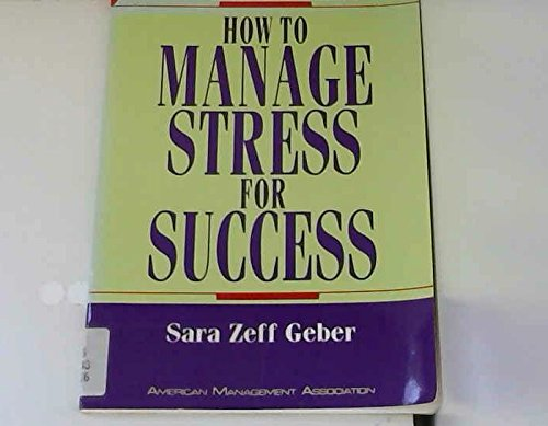 9780814478400: How to Manage Stress for Success (The Worksmart Series)