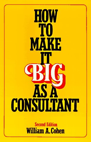 9780814478608: How to Make it Big as a Consultant