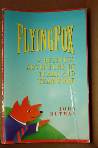 9780814478684: Flying Fox: A Business Adventure in Teams and Teamwork