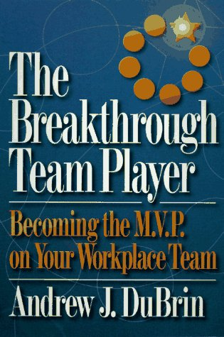 9780814478820: The Breakthrough Team Player: Becoming the M.V.P. on Your Workplace Team