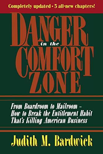 Danger in the Comfort Zone: From Boardroom to Mailroom -- How to Break the Entitlement Habit That...