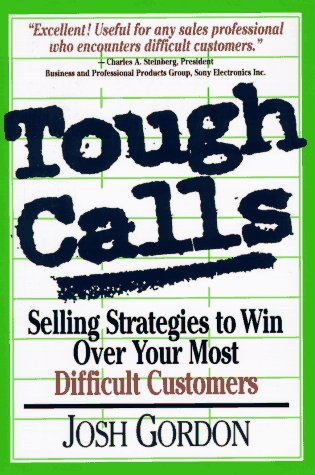 9780814479254: Tough Calls: Selling Strategies to Win Over Your Most Difficult Customers