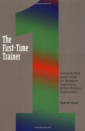 9780814479421: The First-Time Trainer: A Step-by-Step Quick Guide for Managers, Supervisors, and New Training Professionals