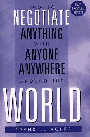 9780814479506: How to Negotiate Anything with Anyone, Anywhere Around the World