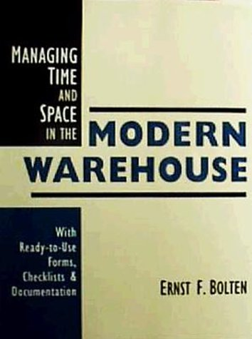 9780814479568: Managing Time and Space in the Modern Warehouse: With Ready-to-Use Forms, Checklists, & Documentation